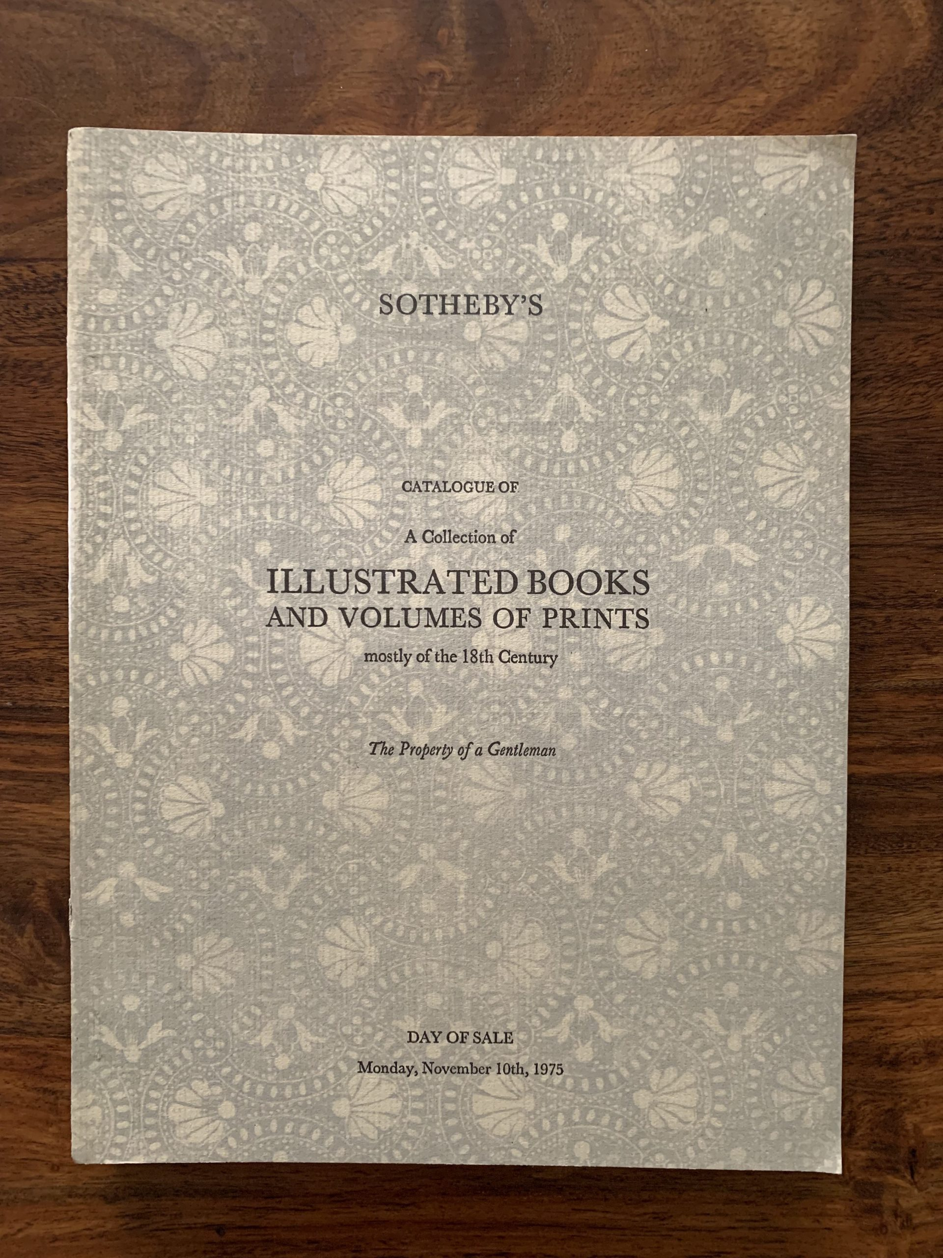 Sotheby's. Catalogue of A Collection of Illustrated Books and Volumes of Prints mostly of the 18th Century.